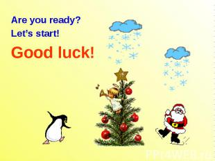 Are you ready? Are you ready? Let's start! Good luck!