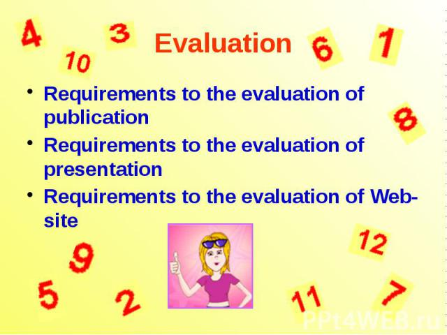 Evaluation Requirements to the evaluation of publication Requirements to the evaluation of presentation Requirements to the evaluation of Web-site