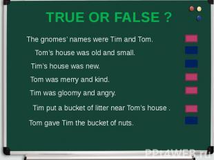 TRUE OR FALSE ?