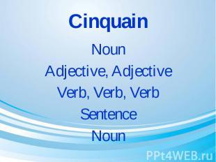 Cinquain Noun Adjective, Adjective Verb, Verb, Verb Sentence Noun