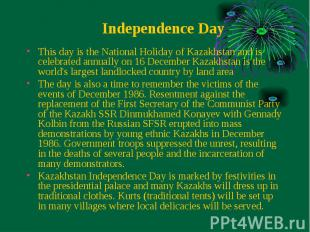 This day is the National Holiday of Kazakhstan and is celebrated annually on 16