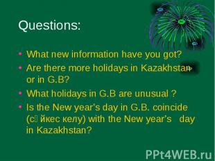 What new information have you got? What new information have you got? Are there