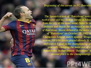 "Beginning of the career in FC Barcelona The Spanish scouts of ""Barcelona&qu"