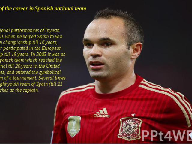 Beginning of the career in Spanish national team The international performances of Inyesta began in 2001 when he helped Spain to win the European championship till 16 years, and next year participated in the European championship till 19 years. In 2…