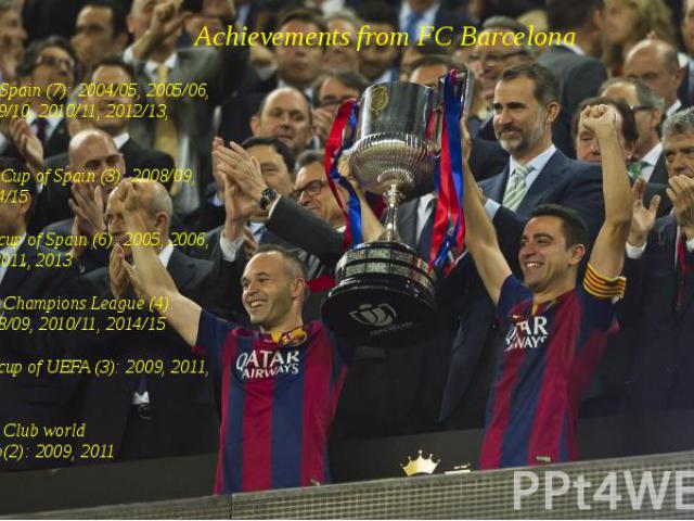 Achievements from FC Barcelona Champion of Spain (7): 2004/05, 2005/06, 2008/09, 2009/10, 2010/11, 2012/13, 2014/15 Owner of the Cup of Spain (3): 2008/09, 2011/12, 2014/15 Owner Supercup of Spain (6): 2005, 2006, 2009, 2010, 2011, 2013 Winner of th…
