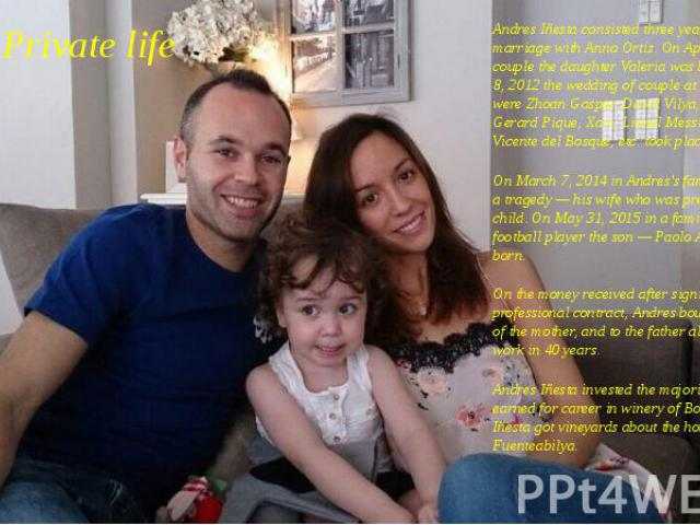 Private life Andres Iñesta consisted three years in a civil marriage with Anna Ortiz. On April 3, 2011 at couple the daughter Valeria was born. On July 8, 2012 the wedding of couple at which there were Zhoan Gaspar, David Vilya, Carles Puyol, Gerard…