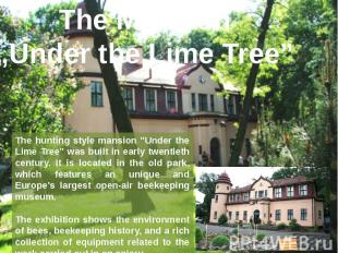"The Mansion""Under the Lime Tree"""
