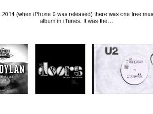 In 2014 (when iPhone 6 was released) there was one free music album in iTunes. I