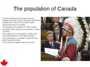 The population of Canada The first immigrants from Europe arrived in Canada in t