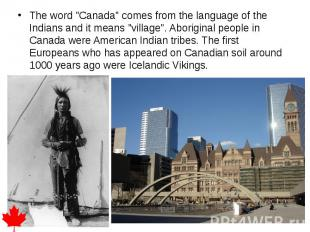"""The word """"Canada"""" comes from the language of the Indians and it means"""