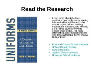 Read the ResearchLearn more about the facts against school uniforms by staying i