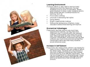 Learning Environment A school uniform is also said to remove many distractions f