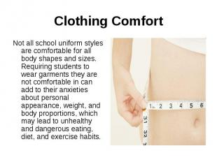 Clothing ComfortNot all school uniform styles are comfortable for all body shape
