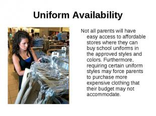 Uniform AvailabilityNot all parents will have easy access to affordable stores w