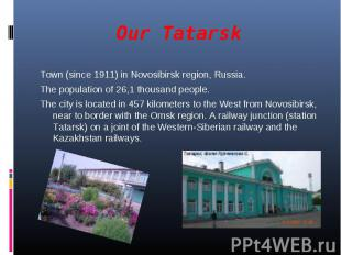 Our Tatarsk Town (since 1911) in Novosibirsk region, Russia. The population of 2