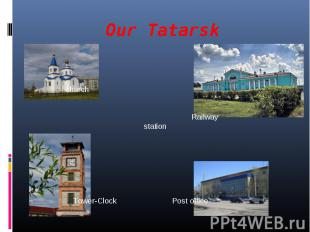 Our Tatarsk Railway stationTower-Clock Post office