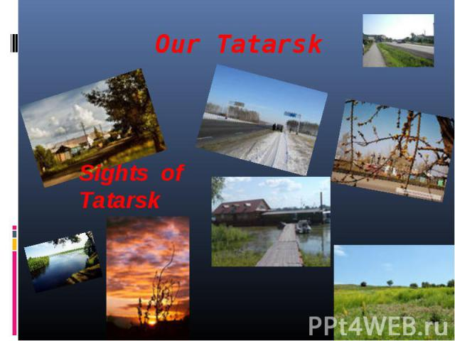 Our Tatarsk Sights of Tatarsk