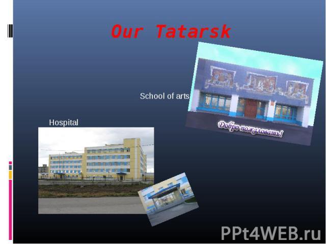 Our TatarskSchool of artsHospital