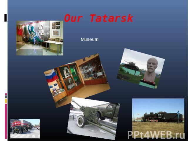 Our TatarskMuseum
