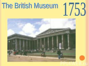 The British Museum1753
