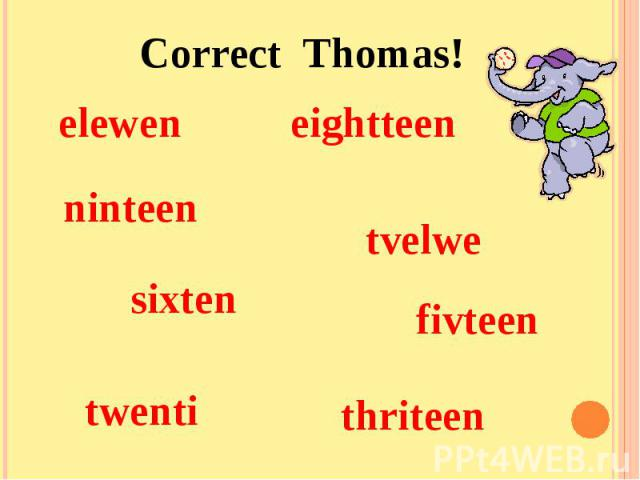 Correct Thomas!