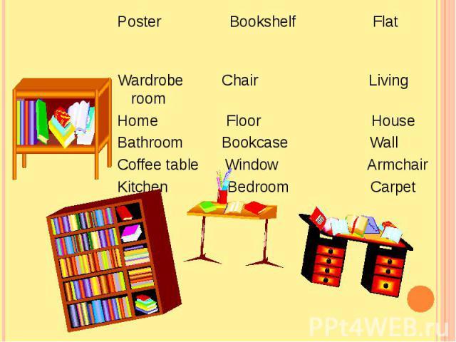 Poster Bookshelf Flat Wardrobe Chair Living roomHome Floor HouseBathroom Bookcase WallCoffee table Window ArmchairKitchen Bedroom Carpet