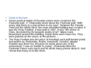 Listen to the textSeven poetical sights of Russian nature were created in the Pa