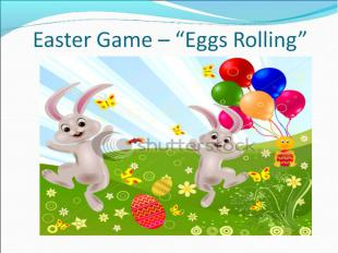 """Easter Game – """"Eggs Rolling"""""""