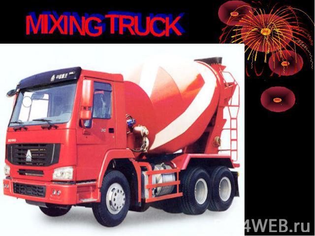 MIXING TRUCK
