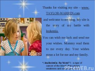 Thanks for visiting my site – www. TAYLOR-WARREN.com and welcome to my blog. My