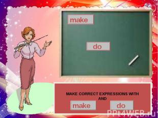 MAKE CORRECT EXPRESSIONS WITH AND