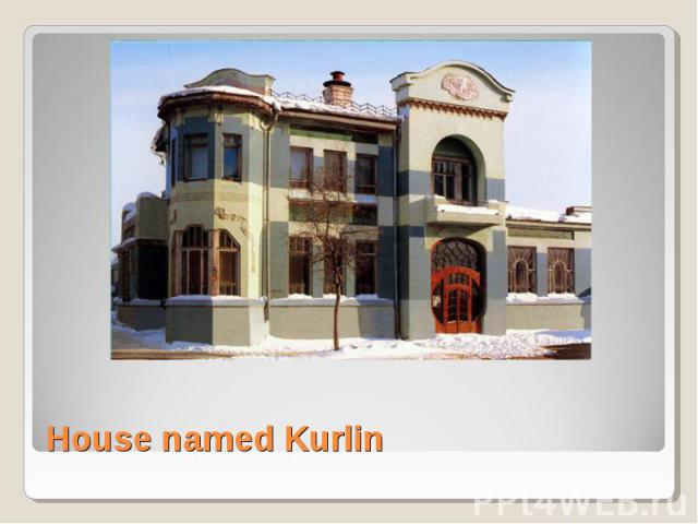House named Kurlin