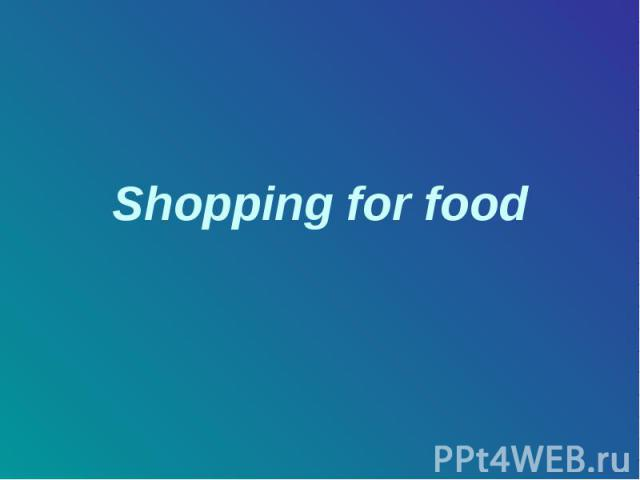 Shopping for food