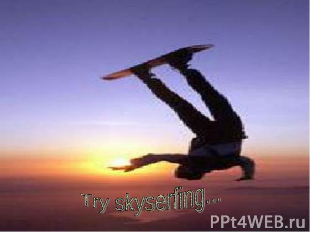 Try skyserfing...