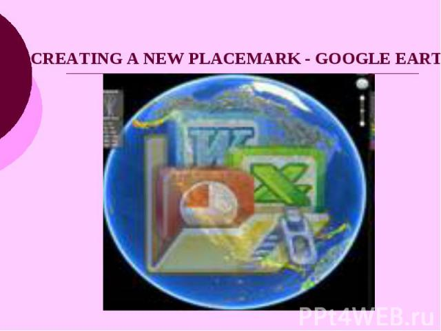 CREATING A NEW PLACEMARK - GOOGLE EARTH HELP - MOZILLA FIREFOX