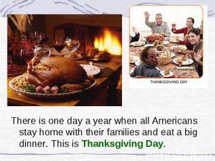 There is one day a year when all Americans stay home with their families and eat