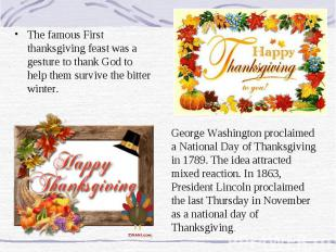 The famous First thanksgiving feast was a gesture to thank God to help them surv