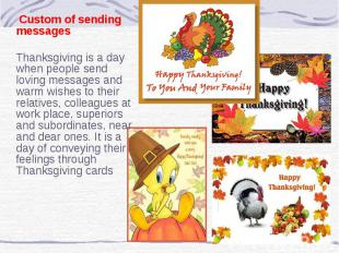 Custom of sending messages Thanksgiving is a day when people send loving message