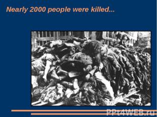 Nearly 2000 people were killed...