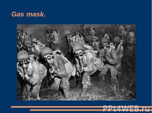 Gas mask.