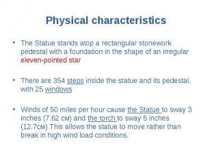 Physical characteristics The Statue stands atop a rectangular stonework pedestal