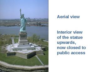 Aerial view Interior view of the statue upwards, now closed to public access