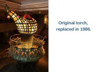 Original torch, replaced in 1986.