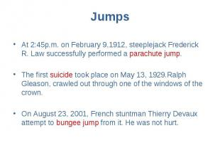 Jumps At 2:45p.m. on February 9,1912, steeplejack Frederick R. Law successfully