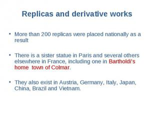 Replicas and derivative works More than 200 replicas were placed nationally as a