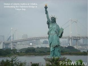 Statue of Liberty replica at Odaiba, overlooking the Rainbow Bridge in Tokyo Bay