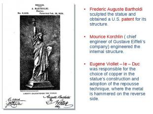 Frederic Auguste Bartholdi sculpted the statue and obtained a U.S. patent for it