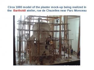 Circa 1880 model of the plaster mock-up being realized in the Bartholdi atelier,