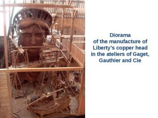Diorama of the manufacture of Liberty's copper head in the ateliers of Gaget, Ga