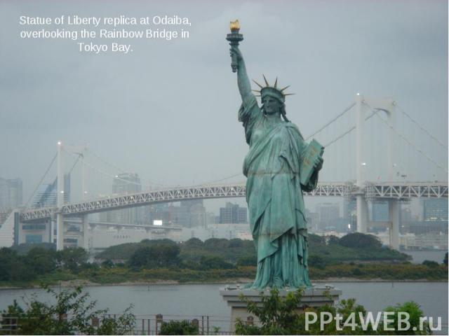 Statue of Liberty replica at Odaiba, overlooking the Rainbow Bridge in Tokyo Bay.